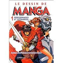 DESSIN DE MANGA T01 (LE) : PERSONNAGES SCÉNARIOS