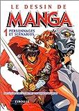 Le Dessin de Manga, tome 1 : Personnages et scénarios