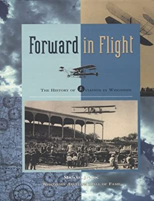 Forward in Flight: The History of Aviation in Wisconsin