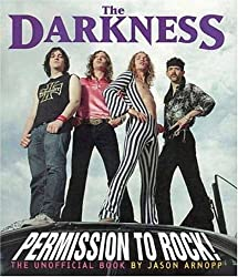 The Darkness: Permission to Rock! - The Unofficial Book