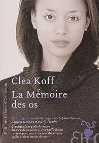 La Mémoire des os par Clea Koff