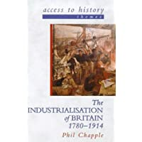 Access To History Themes: The Industrialisation of Britain, 1780-1914