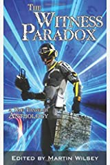 The Witness Paradox: A Time Traveler Anthology Paperback