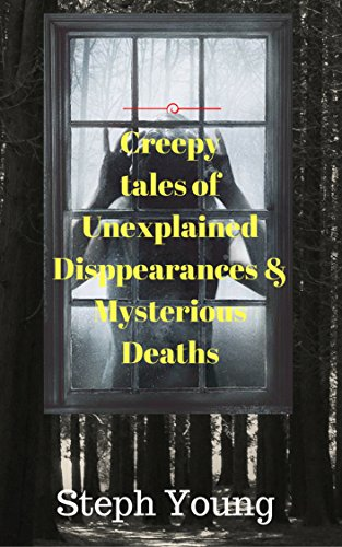 Unexplained Disappearances & Dark Deaths;  & the cryptic clues left behind.: Creepy Tales of Unexplained Mysteries.