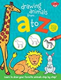 Drawing Animals from A to Z: Learn to draw your favorite animals step by step! (Drawing from A to Z)