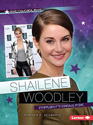 Shailene Woodley: Divergent's Daring Star (Pop Culture Bios) (Secret Life Of The American Teenager Actors)
