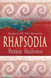 Rhapsodia: Keepers Of The Mysteries by Patricia Hajifotiou (2015-03-09)