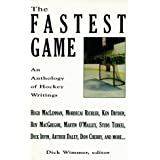 The Fastest Game: An Anthology of Hockey Writings