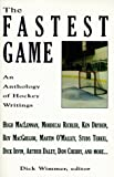 img - for The Fastest Game: An Anthology of Hockey Writings book / textbook / text book