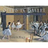 Steps in Ballet: Basic Exercises at the Barre, Basic Centre Exercises, Basic Allegro Steps