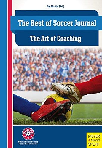 Best of Soccer Journal: The Art of Coaching (Nscaa Soccer Coaching)