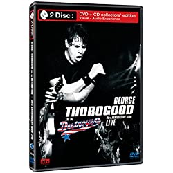 George Thorogood and the Destroyers 30th Anniversary Tour Live