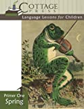 Primer One Spring (Language Lessons for Children) (Volume 3)