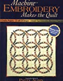 Machine Embroidery Makes the Quilt, Patty Albin, 1571202668