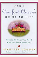 The Comfort Queen's Guide to Life: Create All That You Need with Just What You've Got Hardcover