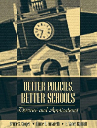 Better Policies Better Schools  Theories And Applications