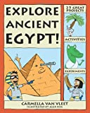 Explore Ancient Egypt!, Carmella Van Vleet, 097922683X