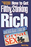 How to Get Filthy, Stinking Rich, Herb Kay and Amy Reznik, 1885167369