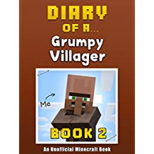 Diary of a Grumpy Villager: Book 2 [An Unofficial Minecraft Book] (Crafty Tales 58)