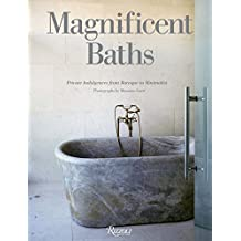 Magnificent Baths: Private Indulgences: From Baroque to Minimalist