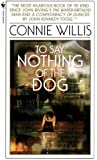 To Say Nothing of the Dog by Willis, Connie(January 1, 1999) Hardcover