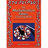 The Multiplication Tables Colouring Book: Solve the Puzzle Pictures While Learning Your Tables (Back to fundamentals)by Hilary McElderry