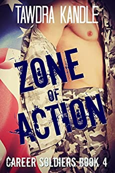 Zone of Action: A Career Soldier Military Romance by [Kandle, Tawdra ]