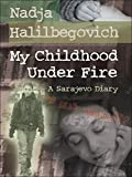 img - for My Childhood Under Fire: A Sarajevo Diary book / textbook / text book