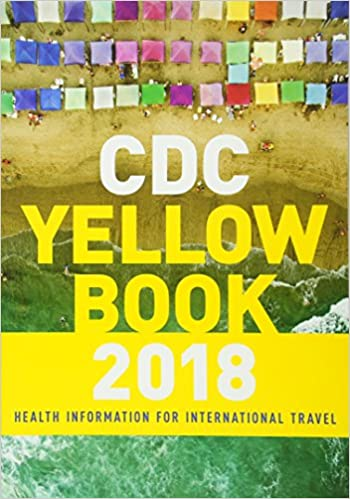 Cdc Yellow Book 2018: Health Information For International Travel por Centers For Disease Control And Prevention epub