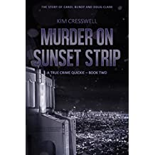 Murder on Sunset Strip - The Story of Carol Bundy and Doug Clark (A True Crime Quickie Book 2)