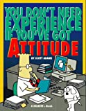 You Don't Need Experience If You've Got Attitude, Scott Adams, 0836221966