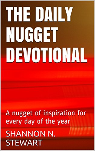 The Daily Nugget Devotional: A nugget of inspiration for every day of the (Daily Health Nuggets)