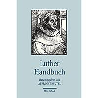 Luther Handbuch (Handbücher Theologie)