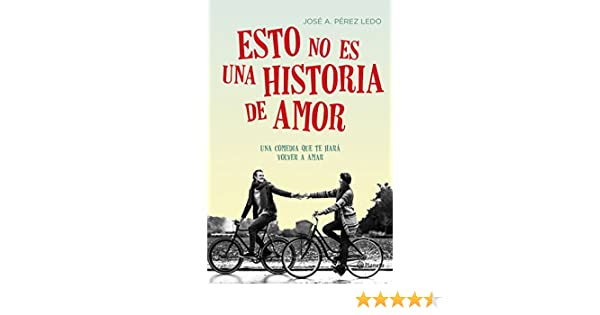 Amazon.com: Esto no es una historia de amor (Volumen independiente) (Spanish Edition) eBook: Jose A. Pérez Ledo: Kindle Store