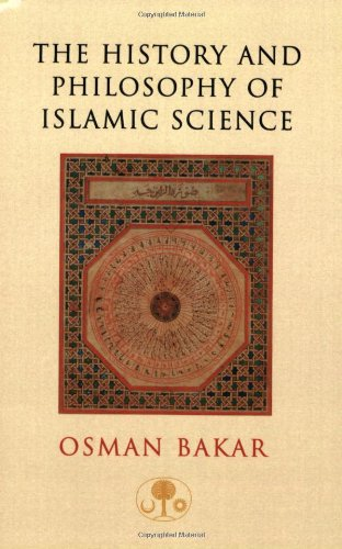 The History and Philosophy of Islamic Science (I.B.Tauris in Association With the Islamic Texts Society)