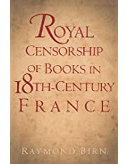 Royal Censorship of Books in Eighteenth-Century France