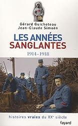 Histoires vraies du XXe siècle : Tome 3, Les années sanglantes 1914-1918