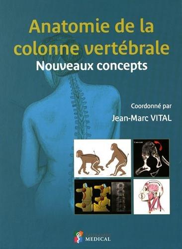 Anatomie de la colonne vertébrale : Nouveaux concepts