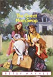 The Great Mom Swap, Betsy Haynes, 0553156756