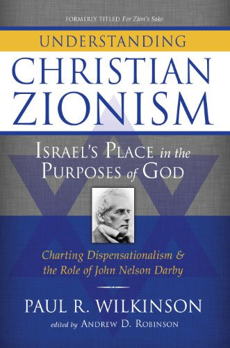 Understanding Christian Zionism: Israel's Place in the Purposes of God