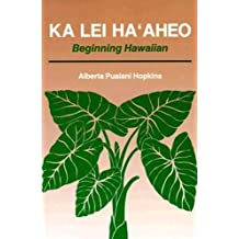 Ka Lei Ha'Aheo: Teachers Guide and Answer Key