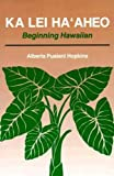 Ka Lei Ha'Aheo: Teachers Guide and Answer Key: Beginning Hawaiian
