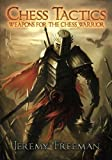 Chess Tactics: Weapons For The Chess Warrior-Jeremy Freeman