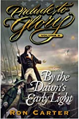 By the Dawn's Early Light (Prelude to Glory Volume Nine) Hardcover