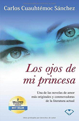 Los Ojos De Mi Princesa [Carlos Cuauhtemoc Sanchez] (Tapa Blanda)