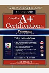 CompTIA A+ Certification All-in-One Exam Guide, Premium Ninth Edition (Exams 220-901 & 220-902) with Online Performance-Based Simulations and Video Training by Mike Meyers (2016-06-21) Hardcover
