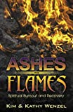 Ashes to Flames, Kim Wenzel and Kathy Wenzel, 0741435713