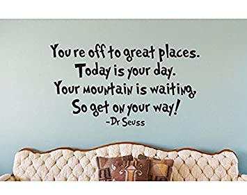 Amazoncom Dr Seuss Wall Quote Wall Sign Decal Your Mountain Is