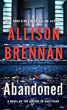 Book cover from Abandoned: A Novel (Max Revere Novels) by Allison Brennan