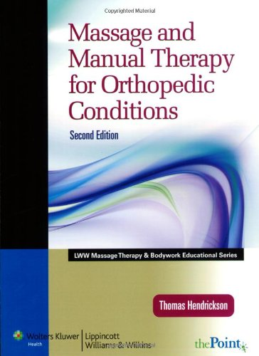 Massage and Manual Therapy for Orthopedic Conditions (LWW Massage Therapy and Bodywork Educational Series)